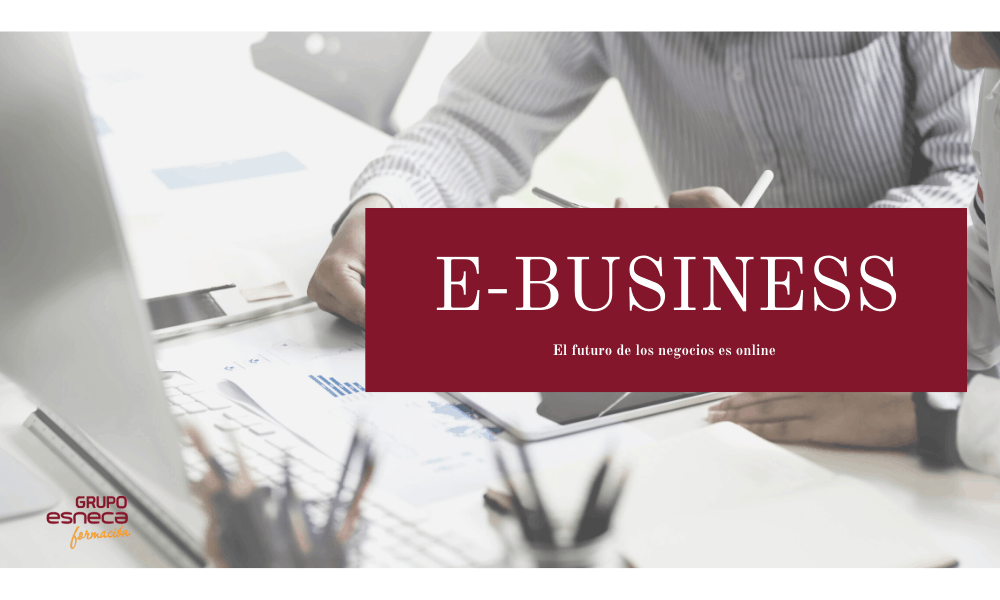 ¿En qué consiste el E-Business?
