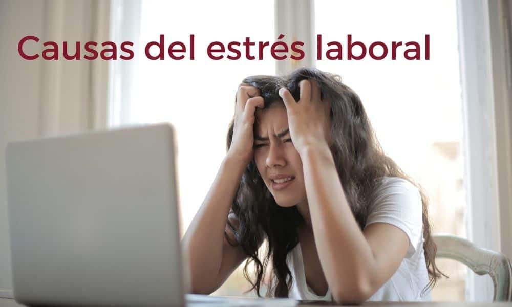 Principales causas del estrés laboral