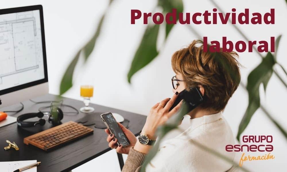 ¿Cuáles son las claves para mejorar la productividad laboral?